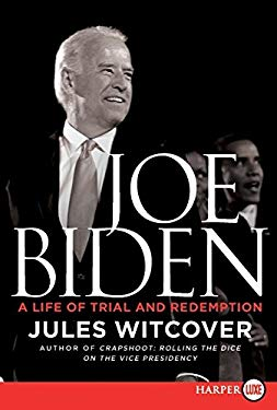 Joe Biden: A Life of Trial and Redemption 9780062002181
