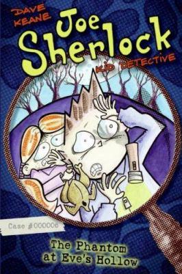 Joe Sherlock, Kid Detective, Case #000006: The Phantom at Eve's Hollow