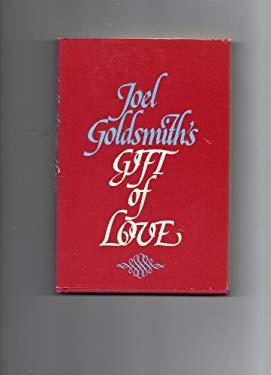 Joel Goldsmith's Gift of Love