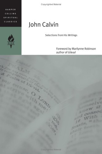 John Calvin: Selections from His Writings 9780060754679