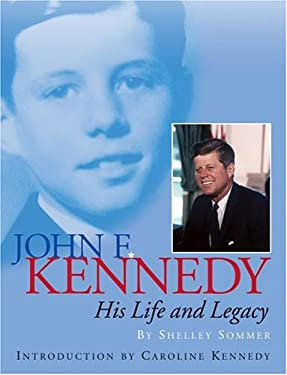 John F. Kennedy: His Life and Legacy