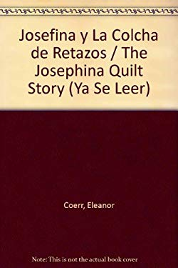 Josefina y La Colcha de Retazos = The Josephina Quilt Story
