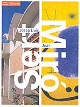 Josep Lluis Sert/Joan Miro: Duets
