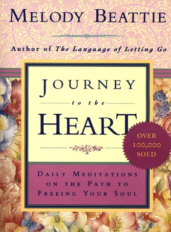 Journey to the Heart: Daily Meditations on the Path to Freeing Your Soul 9780062511218