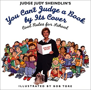 Judge Judy Sheindlin's You Can't Judge a Book by Its Cover: Cool Rules for School - Sheindlin, Judy / Tore, Bob