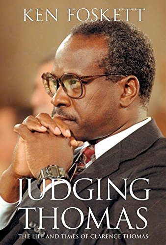 Judging Thomas: The Life and Times of Clarence Thomas