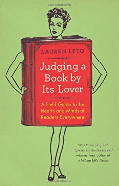 Judging a Book by Its Lover: A Field Guide to the Hearts and Minds of Readers Everywhere 9780062070142