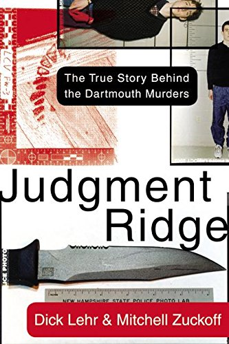 Judgment Ridge: The True Story Behind the Dartmouth Murders 9780060008444