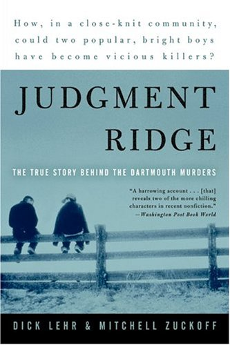 Judgment Ridge: The True Story Behind the Dartmouth Murders 9780060008451