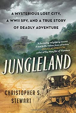 Jungleland: A True Story of Adventure, Obsession, and the Deadly Search for the Lost White City 9780061802546