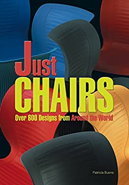 Just Chairs: Over 600 Designs from Around the World 9780060598464