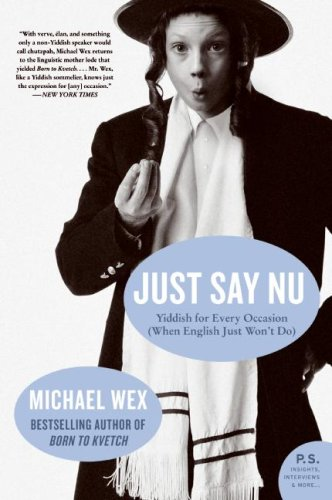Just Say Nu: Yiddish for Every Occasion (When English Just Won't Do) 9780061657320