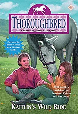 Thoroughbred #68: Kaitlin's Wild Ride