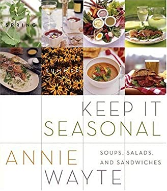 Keep It Seasonal: Soups, Salads, and Sandwiches 9780060583927