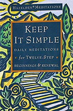 Keep It Simple: Daily Meditations for Twelve-Step