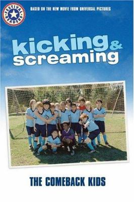 Kicking & Screaming: The Comeback Kids