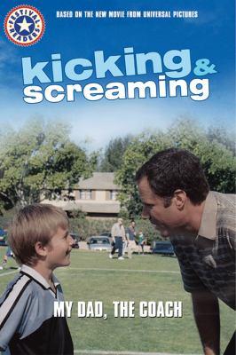 Kicking & Screaming: My Dad, the Coach