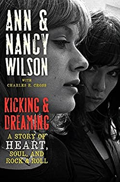 Kicking and Dreaming: A Story of Heart, Soul, and Rock and Roll 9780062101679
