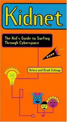 Kidnet: The Kid's Guide to Surfing Through Cyberspace