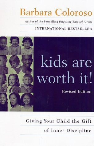 Kids Are Worth It! Revised Edition: Giving Your Child the Gift of Inner Discipline 9780060014315