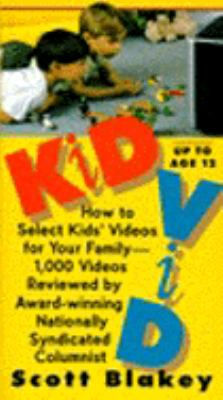 Kidvid: How to Select Kids' Videos for Your Family--1000 Videos Reviewed by Award-Winning...