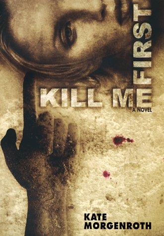 Kill Me First