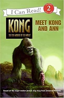 King Kong: Meet Kong and Ann