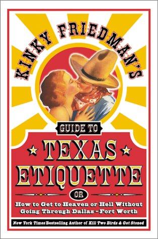 Kinky Friedman's Guide to Texas Etiquette