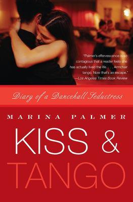 Kiss & Tango: Diary of a Dancehall Seductress