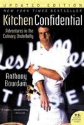 Kitchen Confidential: Adventures in the Culinary Underbelly 9780060899226