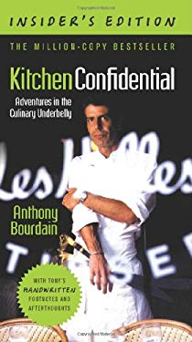 Kitchen Confidential, Insider's Edition: Adventures in the Culinary Underbelly 9780062231376