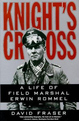 Knight's Cross: Life of Field Marshal Erwin Rommel, a 9780060925970