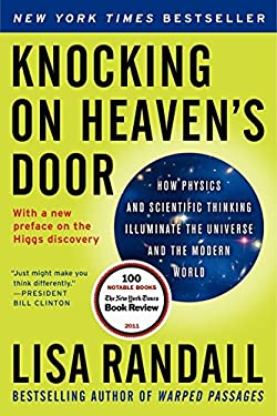 Knocking on Heaven's Door: How Physics and Scientific Thinking Illuminate the Universe and the Modern World 9780061723735