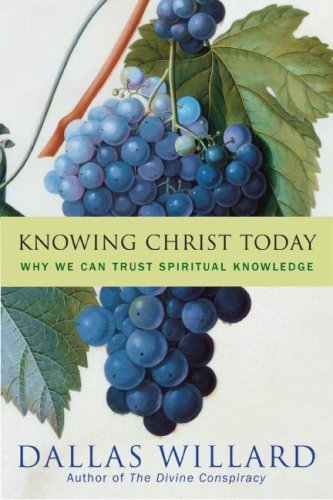 Knowing Christ Today: Why We Can Trust Spiritual Knowledge 9780060882440