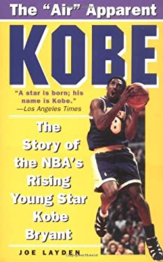 Kobe: The Story of the NBA's Rising Young Star Kobe Bryant 9780061013775