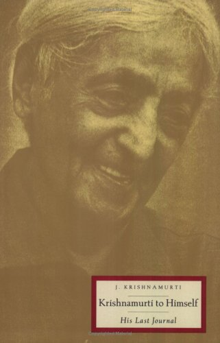 Krishnamurti to Himself: His Last Journal