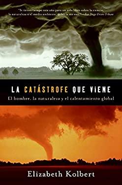 La Catastrofe Que Viene