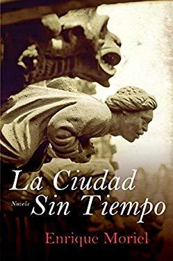 La Ciudad Sin Tiempo: Novela