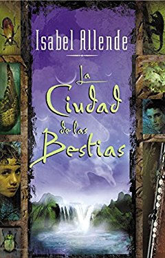 La Ciudad de Las Bestias = City of the Beasts