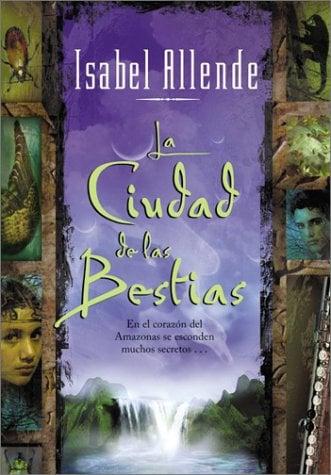 La Ciudad de las Bestias = The City of the Beasts