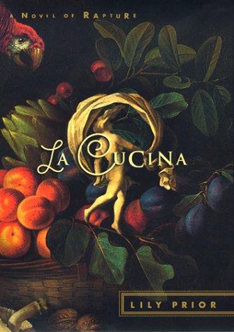 La Cucina: A Novel of Rapture