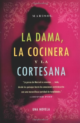 La Dama, La Cocinera y La Cortesana: Una Novela = The Lady, the Chef, and the Courtesan
