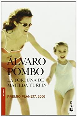 La Fortuna de Matilda Turpin: Novela 9780061375149