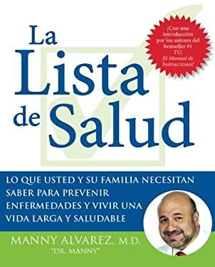 La Lista de Salud: Lo Que Usted y su Familia Necesitan Saber Para Prevenir Enfermedades y Vivir una Vida Larga y Saludable