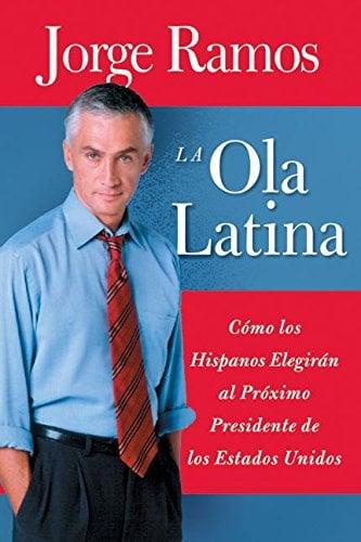 La Ola Latina: Como los Hispanos Elegiran al Proximo Presidente de los Estados Unidos = The Latino Wave 9780060572037
