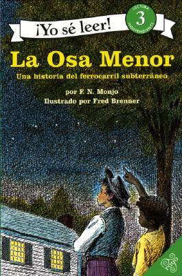 La Osa Menor: Una Historia del Ferrocarril Subterraneo = The Drinking Gourd