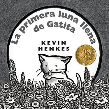 La Primera Luna Llena de Gatita = Kitten's First Full Moon