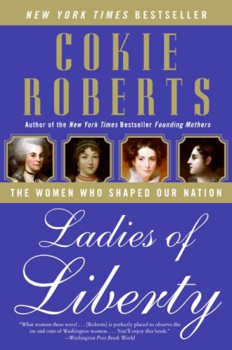 Ladies of Liberty: The Women Who Shaped Our Nation 9780060782351