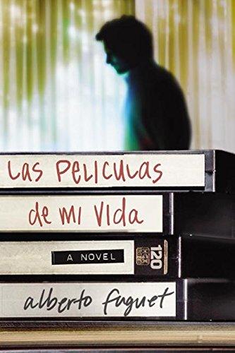 Las Peliculas de Mi Vida: Una Novela