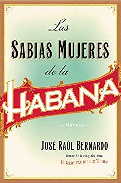 Las Sabias Mujeres de La Habana 9780060936167
